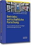 Betriebswirtschaftliche Forschung: Wissenschaftstheoretische Grundlagen und Anwendungsorientierung - Werner Kirsch, David Seidl, Dominik Aaken