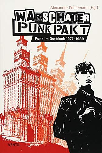 Warschauer Punk Pakt: Punk im Ostblock 1977-1989