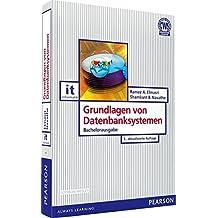 Grundlagen von Datenbanksystemen: Bachelorausgabe (Pearson Studium - IT)