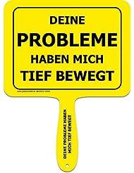 """'Panneaux jaunes + + le original + + Jaune Plastique Panneau humoristique avec poignée + + texte: """"vos problèmes M'ont émotion profonde + + Plaque avec macagua actionneur + + Panneaux jaunes + + Idéal pour le bureau–Amenez vos collègues rire."""