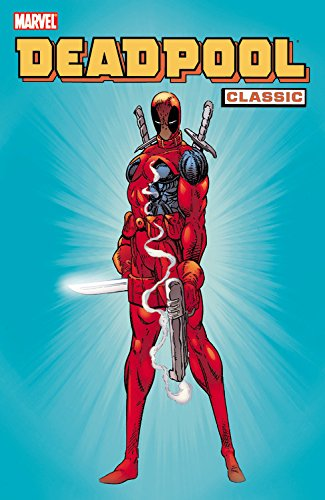 Deadpool Classic Volume 1 TPB (Deadpool Classics)