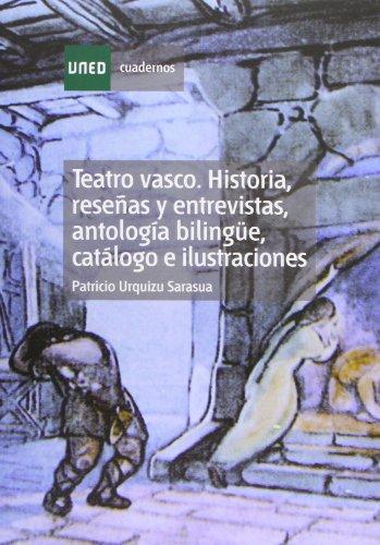 Teatro Vasco. Historia, Reseñas y Entrevistas, Antología Bilingüe, Catálogo E Ilustraciónes (CUADERNOS UNED)