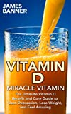 """Vitamin D - The Miracle VitaminHow to supplement with Vitamin D to lose weight, combat disease, and relieve depression!Vitamin D has been called the """"Miracle Vitamin"""" due to it's hundreds of life regenerating properties.Did you know you can help alle..."""