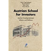 Austrian School for Investors: Austrian Investing between Inflation and Deflation by Rahim Taghizadegan (2016-06-10)