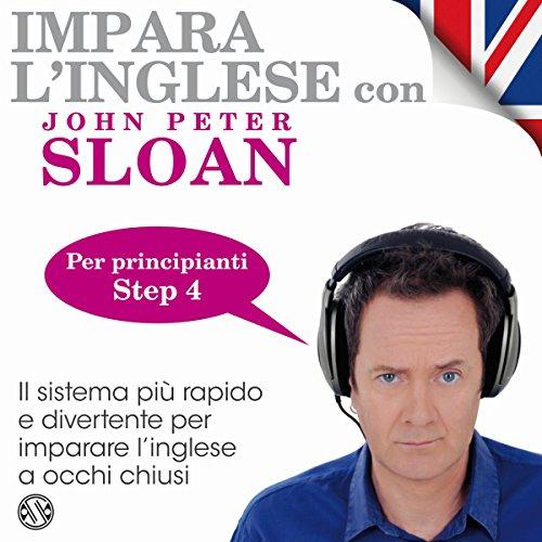 Impara l'inglese con John Peter Sloan - Step 4  Audiolibri