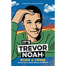 It's Trevor Noah: Stories from a South African Childhood (Adapted for Young Readers)