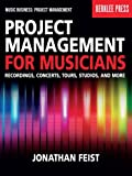 Image de Project Management for Musicians: Recordings, Concerts, Tours, Studios, and More (Music Bu