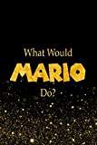 What Would Mario Do?: Designer Notebook For Fans Of Super Smash Bros