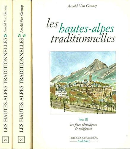 Les Hautes-Alpes traditionnelles Tome 2 : Les Hautes-Alpes traditionnelles