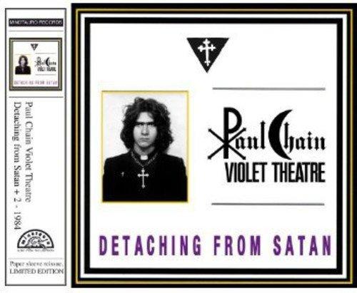Paul Chain Violet Theatre: Detaching from Satan (Audio CD)
