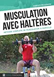 Musculation avec haltères [Relié] Fabrice Proudhon; NEREE EDITIONS et Rudy Coia