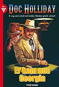 Doc Holliday 1 - Western: Er kam aus Georgia