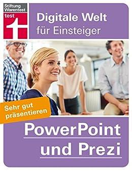 PowerPoint und Prezi: Sehr gut präsentieren (Digitale Welt für Einsteiger) von [Lamprecht, Peter Claus]