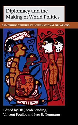 Diplomacy and the Making of World Politics (Cambridge Studies in International Relations)
