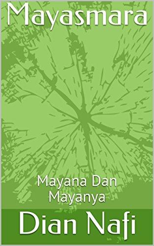 Mayasmara: Mayana Dan Mayanya (English Edition) de [Nafi, Dian, Faizal