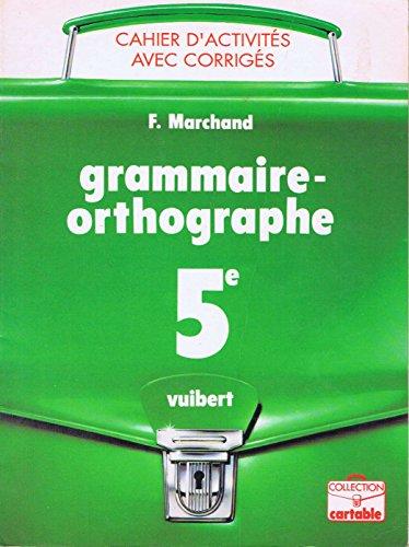 Cahier d'activités : grammaire-orthographe, 4e