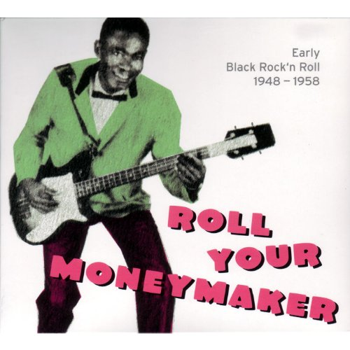 Roll Your Moneymaker - Early B...