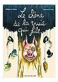 """Afficher """"Le chêne de la truie qui file"""""""