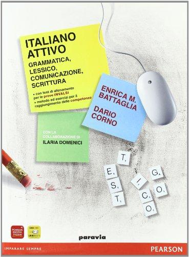 Italiano attivo. Grammatica, lessico, comunicazione, scrittura. Quaderno. Per le Scuole superiori