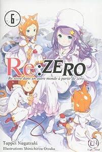 Re:Zero : Re:vivre dans un autre monde à partir de zéro Edition simple Tome 6