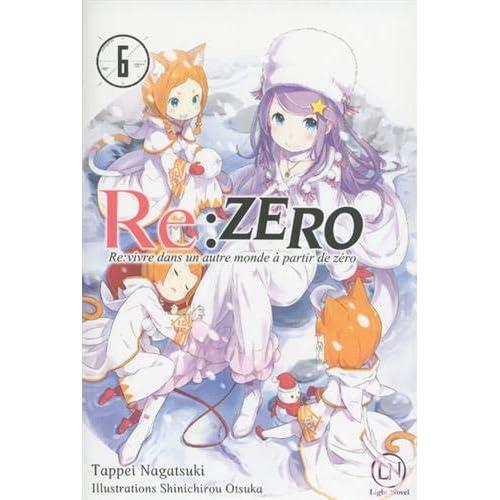 Re:Zero - Re:vivre dans un autre monde à partir de zéro, Tome 6 :