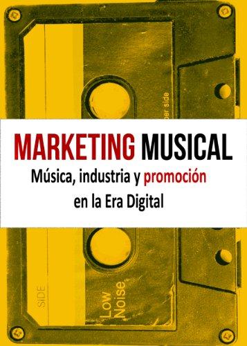 Marketing Musical. Música, industria y promoción en la Era Digital por David Andrés L. Martín
