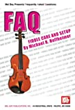 Fiddle Care and Setup: Buch für Violine (Mel Bay's New Faq Series)