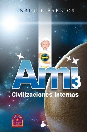 AMI 3 Civilizaciones Internas (Rustica) (2012) por ENRIQUE BARRIOS