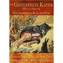 Der gestiefelte Kater (Puss in Boots)   Das inoffizielle Buch zum Film (Illustriert) (German Edition)
