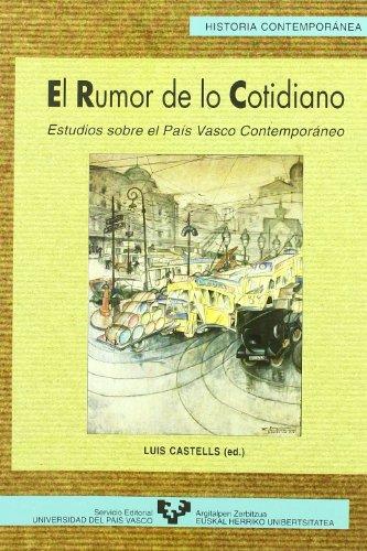 El rumor de lo cotidiano. Estudios sobre el País Vasco contemporáneo (Serie Historia Contemporánea)