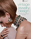 Vintage Jewelry Design: Classics to Collect & Wear (Vintage Fashion)