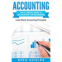Accounting: The Ultimate Guide to Accounting for Beginners – Learn the Basic Accounting Principles (English Edition)