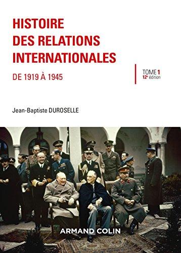 Histoire des relations internationales - De 1919 à 1945 par Jean-Baptiste Duroselle