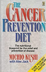 The Cancer Prevention Diet: Michio Kushi's Nutritional Blueprint for the Relief and Prevention of Disease by Michio Kushi (1988-02-25)