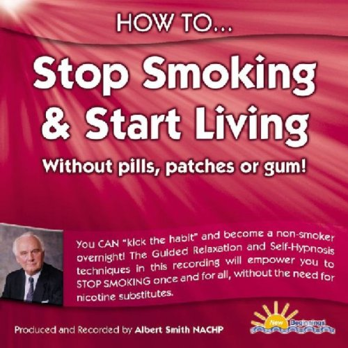 How to Stop Smoking and Start Living - Without Pills, Patches or Gum [Clean]