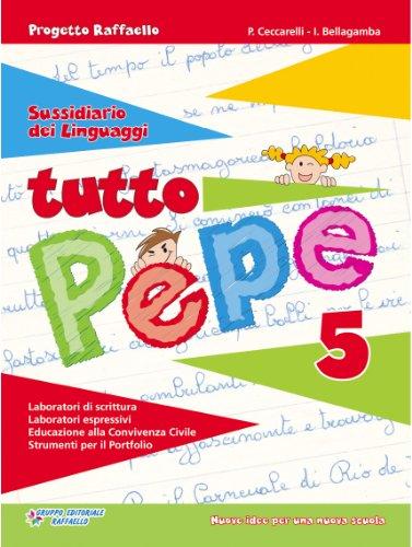 Tutto pepe. Per la 5 classe elementare. Ediz. illustrata. Con e-book
