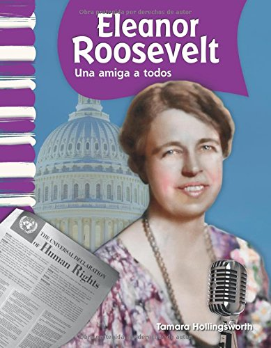 Eleanor Roosevelt (Spanish Version) (Biografias de Estadounidenses (American Biographies)): Una Amiga a Todos (a Friend to All) (Primary Source Readers - Biografias de estadounidenses)