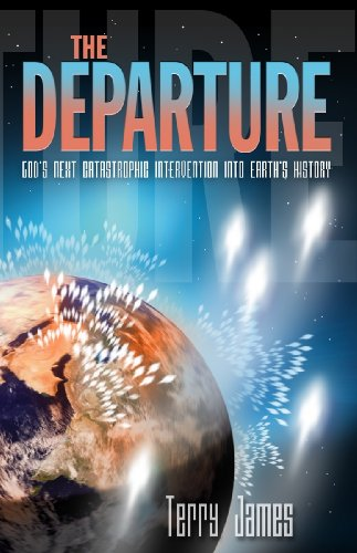 The Departure: God's Next Catastrophic Intervention Into Earth's History (English Edition)