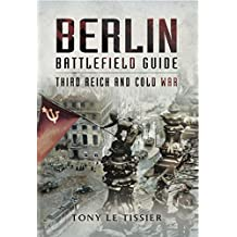 Berlin Battlefield Guide: Third Reich and Cold War