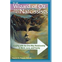 The Wizard of Oz and Other Narcissists: Coping with the One-Way Relationship in Work, Love, and Family (English Edition)