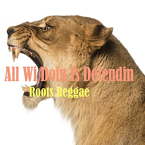 All Wi Doin Is Defendin Roots ...