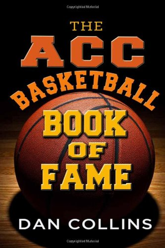 The ACC Basketball Book of Fame por Dan Collins