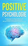 Positive Psychologie: Die Psychologie im Alltag verstehen & dein Unterbewusstsein umprogrammieren mit den besten 66 Psychologischen Effekten & Tricks - Milan Scheer