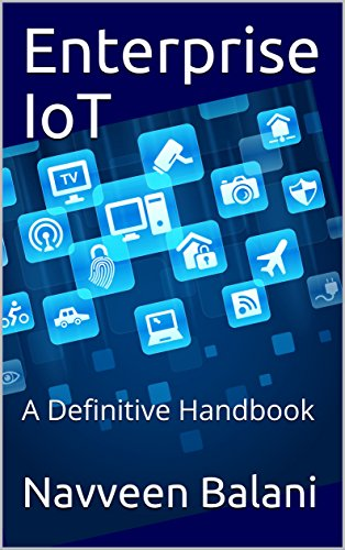 Enterprise IoT: A Definitive Handbook