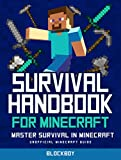 Survival Handbook for Minecraft: Master Survival in Minecraft: Unofficial Minecraft Guide (MineGuides)
