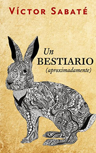 Un bestiario (aproximadamente) por Víctor Sabaté