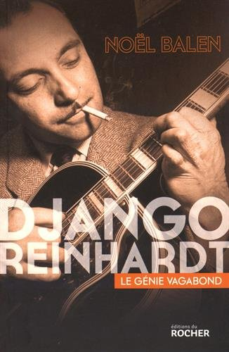 Django Reinhardt: Le génie vagabond