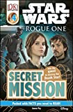 Star Wars: Rogue One Secret Mission (DK Readers Level 4)