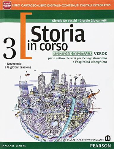 Storia in corso. Ediz. verde. Per il triennio delle Scuole superiori. Con e-book. Con espansione online: 3