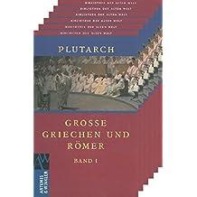 Große Griechen und Römer: 6 Bände (Bibliothek der Alten Welt)